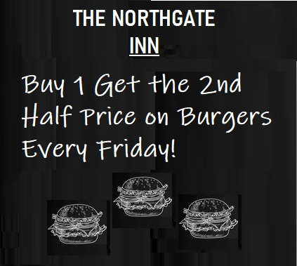 The North Gate Inn, South Molton, Our offering it's customers buy 1 get 1 half price on all burgers every Friday. Terms and Conditions apply